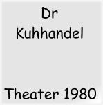 Theater 1980 Dr Kuhhandel